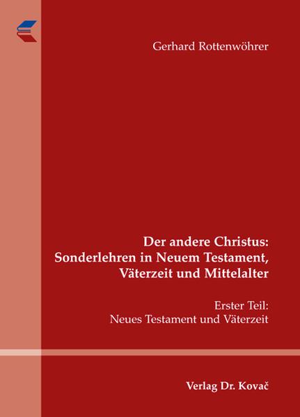 Der andere Christus: Sonderlehren in Neuem Testament, Väterzeit und Mittelalter - Coverbild
