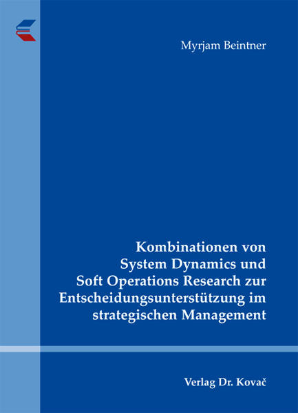 Kombinationen von System Dynamics und Soft Operations Research zur Entscheidungsunterstützung im strategischen Management - Coverbild