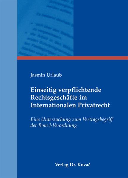 Einseitig verpflichtende Rechtsgeschäfte im Internationalen Privatrecht - Coverbild