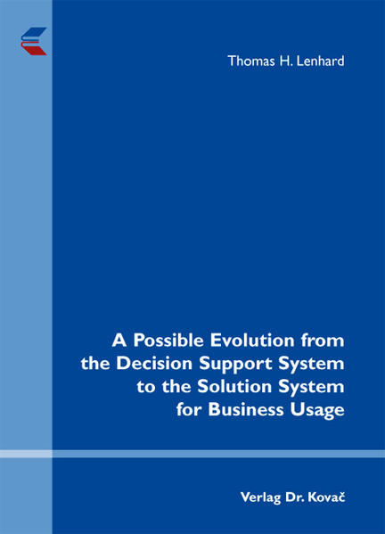 A Possible Evolution From the Decision Support System to the Solution System for Business Usage - Coverbild