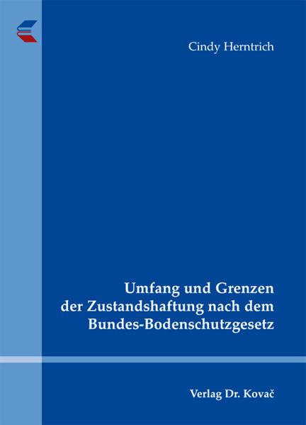 Umfang und Grenzen der Zustandshaftung nach dem Bundes-Bodenschutzgesetz - Coverbild