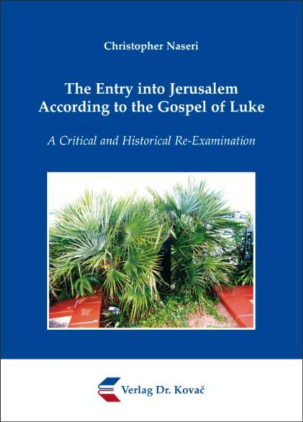The Entry into Jerusalem According to the Gospel of Luke - Coverbild