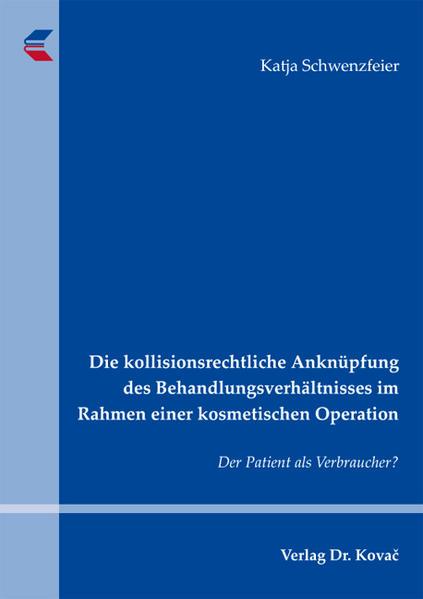 Die kollisionsrechtliche Anknüpfung des Behandlungsverhältnisses im Rahmen einer kosmetischen Operation - Coverbild