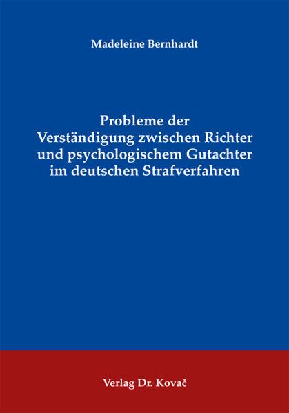 Probleme der Verständigung zwischen Richter und psychologischem Gutachter im deutschen Strafverfahren - Coverbild