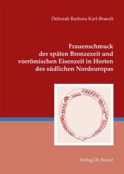 Frauenschmuck der späten Bronzezeit und vorrömischen Eisenzeit in Horten des südlichen Nordeuropas - Coverbild