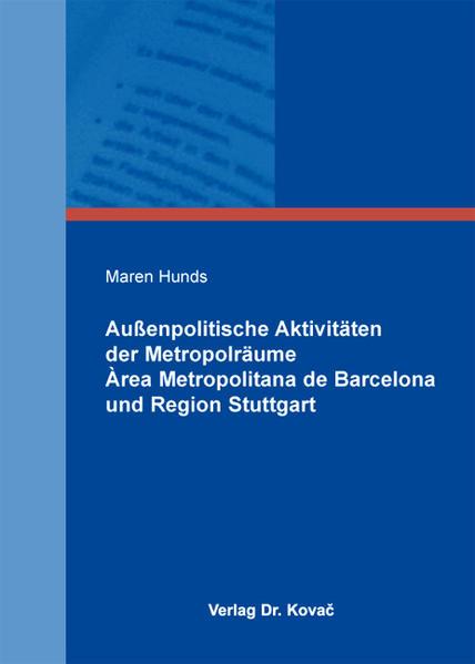 Außenpolitische Aktivitäten der Metropolräume Àrea Metropolitana de Barcelona und Region Stuttgart - Coverbild