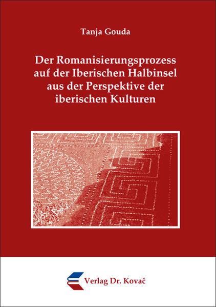 Der Romanisierungsprozess auf der Iberischen Halbinsel aus der Perspektive der iberischen Kulturen - Coverbild