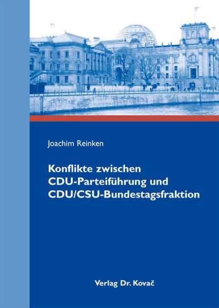 Konflikte zwischen CDU-Parteiführung und CDU/CSU-Bundestagsfraktion - Coverbild