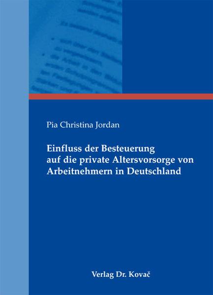 Einfluss der Besteuerung auf die private Altersvorsorge von Arbeitnehmern in Deutschland - Coverbild