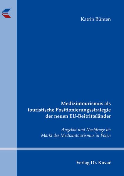 Medizintourismus als touristische Positionierungsstrategie der neuen EU-Beitrittsländer - Coverbild