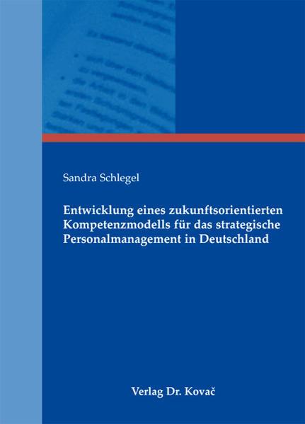 Entwicklung eines zukunftsorientierten Kompetenzmodells für das strategische Personalmanagement in Deutschland - Coverbild