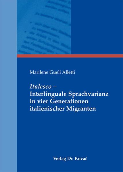 Italesco - Interlinguale Sprachvarianz in vier Generationen italienischer Migranten - Coverbild