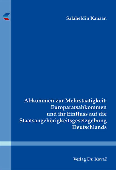 Abkommen zur Mehrstaatigkeit: Europaratsabkommen und ihr Einfluss auf die Staatsangehörigkeitsgesetzgebung Deutschlands - Coverbild