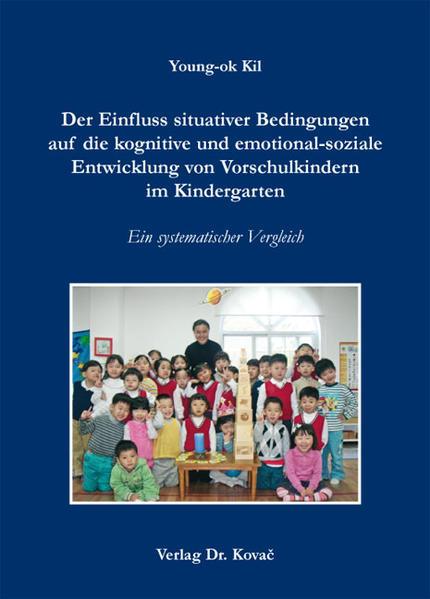 Der Einfluss situativer Bedingungen auf die kognitive und emotional-soziale Entwicklung von Vorschulkindern im Kindergarten - Coverbild