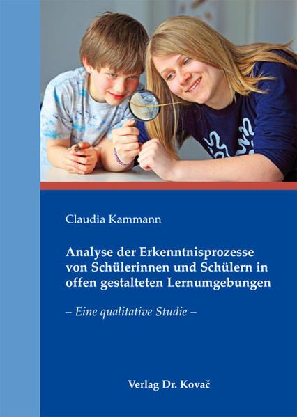 Analyse der Erkenntnisprozesse von Schülerinnen und Schülern in offen gestalteten Lernumgebungen - Coverbild