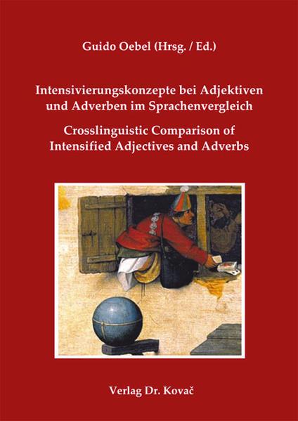 Intensivierungskonzepte bei Adjektiven und Adverben im Sprachenvergleich / Crosslinguistic Comparison of Intensified Adjectives and Adverbs - Coverbild