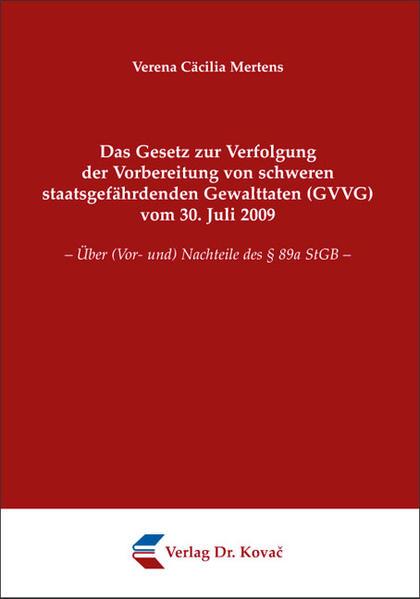 Das Gesetz zur Verfolgung der Vorbereitung von schweren staatsgefährdenden Gewalttaten (GVVG) vom 30. Juli 2009 - Coverbild
