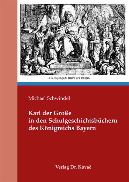 Karl der Große in den Schulgeschichtsbüchern des Königreichs Bayern - Coverbild