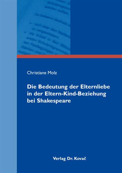 Die Bedeutung der Elternliebe in der Eltern-Kind-Beziehung bei Shakespeare - Coverbild