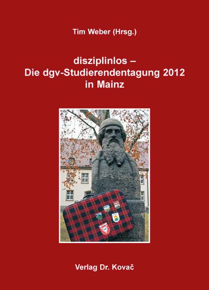 disziplinlos - Die dgv-Studierendentagung 2012 in Mainz - Coverbild
