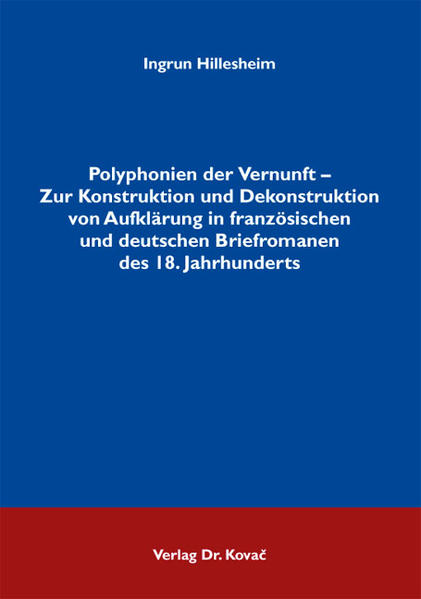Polyphonien der Vernunft - Zur Konstruktion und Dekonstruktion von Aufklärung in französischen und deutschen Briefromanen des 18. Jahrhunderts - Coverbild