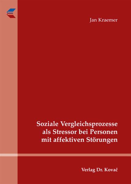 Soziale Vergleichsprozesse als Stressor bei Personen mit affektiven Störungen - Coverbild