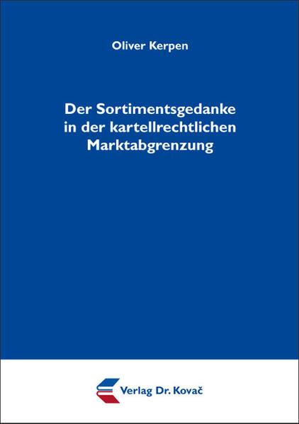 Der Sortimentsgedanke in der kartellrechtlichen Marktabgrenzung - Coverbild
