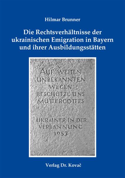 Die Rechtsverhältnisse der ukrainischen Emigration in Bayern und ihrer Ausbildungsstätten - Coverbild