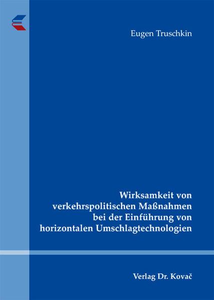 Wirksamkeit von verkehrspolitischen Maßnahmen bei der Einführung von horizontalen Umschlagtechnologien - Coverbild