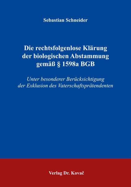 Die rechtsfolgenlose Klärung der biologischen Abstammung gemäß § 1598a BGB - Coverbild