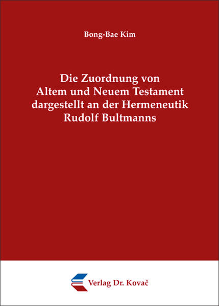 Die Zuordnung von Altem und Neuem Testament dargestellt an der Hermeneutik Rudolf Bultmanns - Coverbild