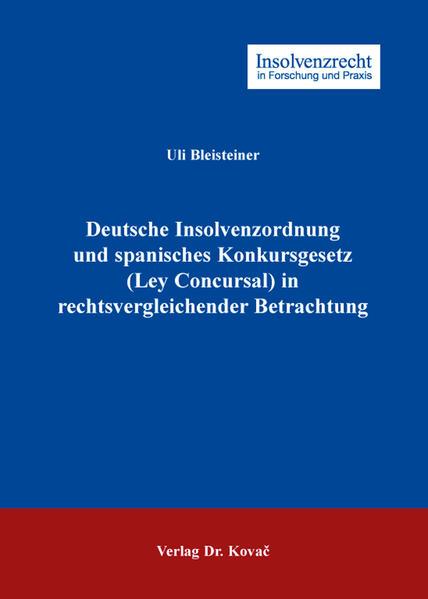 Deutsche Insolvenzordnung und spanisches Konkursgesetz (Ley Concursal) in rechtsvergleichender Betrachtung - Coverbild