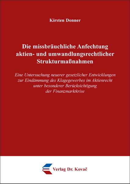 Die missbräuchliche Anfechtung aktien- und umwandlungsrechtlicher Strukturmaßnahmen - Coverbild