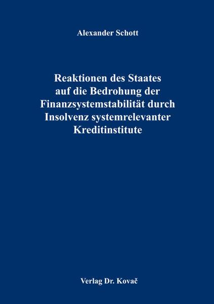 Reaktionen des Staates auf die Bedrohung der Finanzsystemstabilität durch Insolvenz systemrelevanter Kreditinstitute - Coverbild