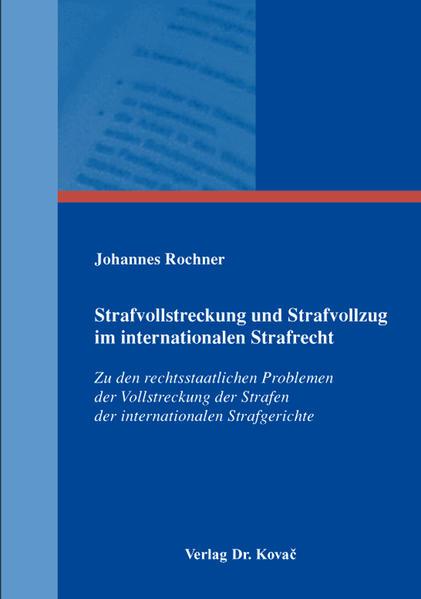 Strafvollstreckung und Strafvollzug im internationalen Strafrecht - Coverbild