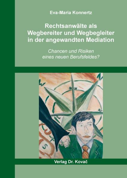 Rechtsanwälte als Wegbereiter und Wegbegleiter in der angewandten Mediation - Coverbild