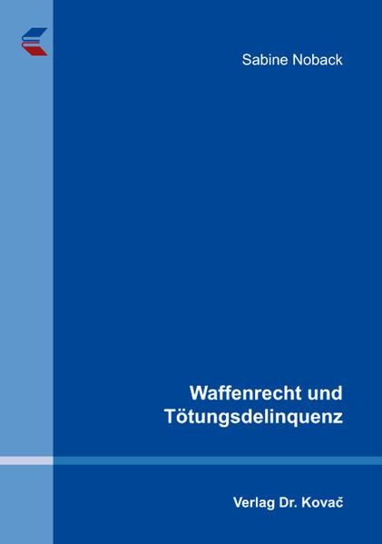 Waffenrecht und Tötungsdelinquenz - Coverbild