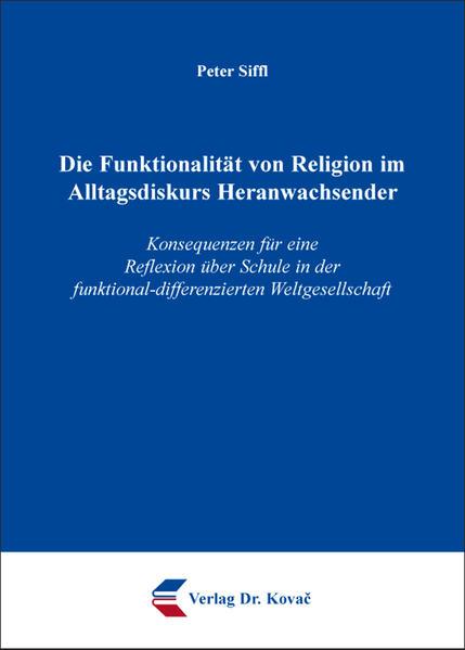 Die Funktionalität von Religion im Alltagsdiskurs Heranwachsender - Coverbild