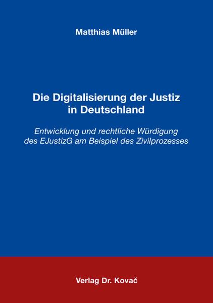 Die Digitalisierung der Justiz in Deutschland - Coverbild