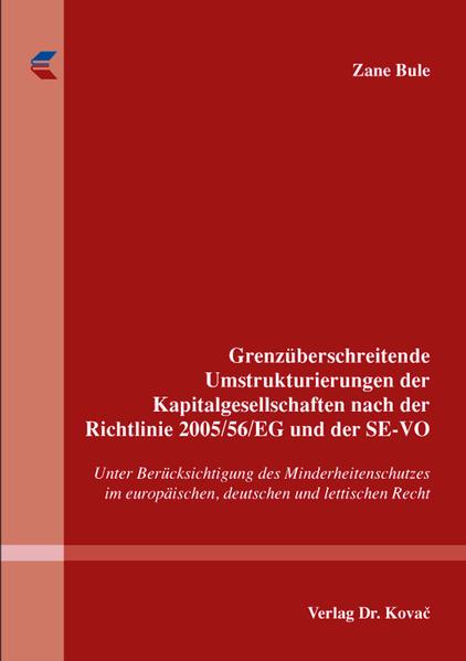 Grenzüberschreitende Umstrukturierungen der Kapitalgesellschaften nach der Richtlinie 2005/56/EG und der SE-VO - Coverbild