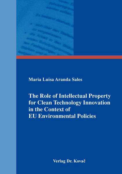 The Role of Intellectual Property for Clean Technology Innovation in the Context of EU Environmental Policies - Coverbild
