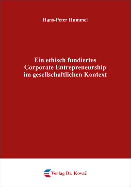 Ein ethisch fundiertes Corporate Entrepreneurship im gesellschaftlichen Kontext - Coverbild
