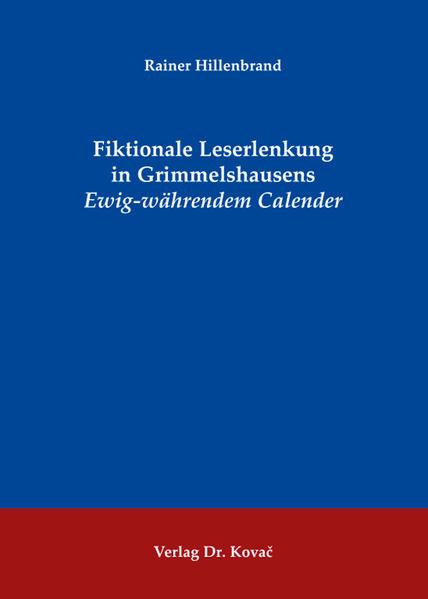 Fiktionale Leserlenkung in Grimmelshausens Ewig-währendem Calender - Coverbild