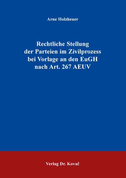 Rechtliche Stellung der Parteien im Zivilprozess bei Vorlage an den EuGH nach Art. 267 AEUV - Coverbild