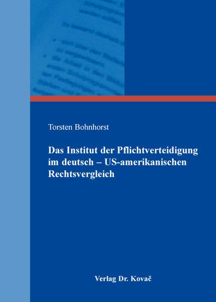Das Institut der Pflichtverteidigung im deutsch – US-amerikanischen Rechtsvergleich - Coverbild