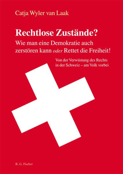Rechtlose Zustände? Wie man eine Demokratie auch zerstören kann oder Rettet die Freiheit! - Coverbild