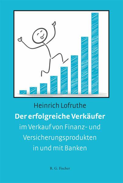 Der erfolgreiche Verkäufer im Verkauf von Finanz- und Versicherungsprodukten in und mit Banken  - Coverbild