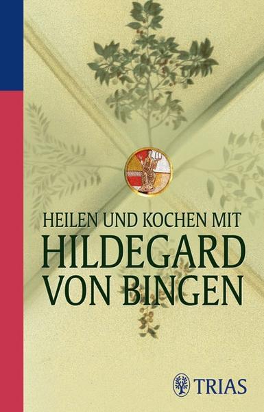 Heilen und Kochen mit Hildegard von Bingen - Coverbild