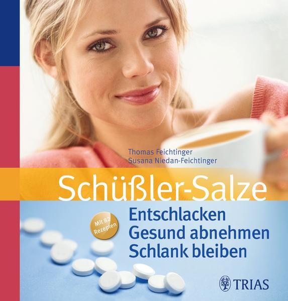 Schüßler-Salze: Entschlacken  Gesund abnehmen  Schlank bleiben - Coverbild