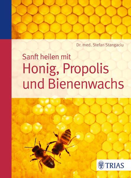 Sanft heilen mit Honig, Propolis und Bienenwachs - Coverbild
